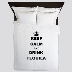 KEEP CALM AND DRINK TEQUILA Queen Duvet